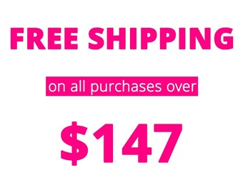 Free shipping for all over 147 dollar purchase
