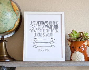 Psalm 127:4 - Like Arrows in the Hands of a Warrior... Wall Decor/Child/Nursery Print (Digital)