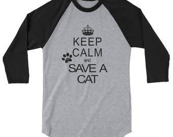 Keep Calm & Save a Cat 3/4 sleeve raglan shirt