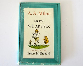 Now We Are Six by A. A. Milne Illustrated by Ernest H. Shepard