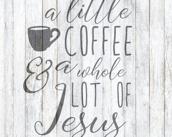 SVG File Coffee and a whole lot of Jesus