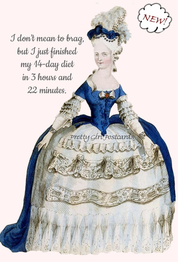 """Marie Antoinette Postcard """"I Just Finished My 14-Day Diet In 3 Hours And 22 Minutes"""" Witty Card Funny Quote Pretty Girl Postcards Diet Card"""