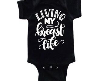 Living My Breast Life tee/bodysuit / breastfeeding shirt / breastfeeding bodysuit / breastfed baby
