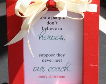 Holiday Hanging Ornament/ Easel Back Frame ... Red Frame Coach and Heroes - Your Choice of Decoration