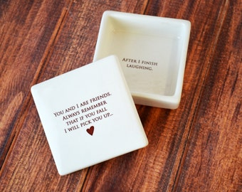 Funny Friendship Gift, Best Friend Gift, Friend Birthday Gift - SHIPS FAST - Keepsake Box- Always remember that if you fall I will...