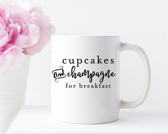 Cupcakes and Champagne, Coffee Mug, Inspirational Mugs, Girl Boss Mug