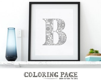 Printable Coloring Page Alphabet Floral Letter B Instant Download Digital Wall Art Printable Coloring Pages Adult Coloring Art Therapy Zen