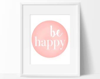 Be Happy Art Print - Nursery Art  - Children's Wall Art - Wall Art