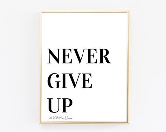 Never Give Up Typography Print, Minimalist Poster, Inspirational Print, Quote Print, Motivational Poster, Black And White, Home Decor