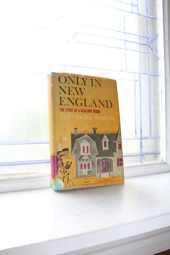 Only In New England by Theodore Roscoe Vintage 1959 Book