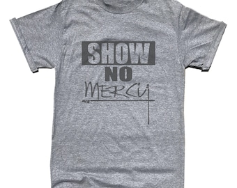 Show No Mercy T-Shirt - Workout - Fitness - Motivation