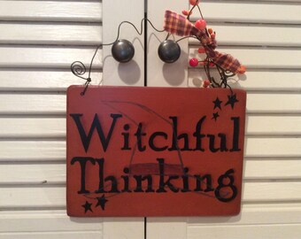 Witchful Thinking Sign Hand Crafted and Painted, Halloween Decor, Fall and Autumn Decor
