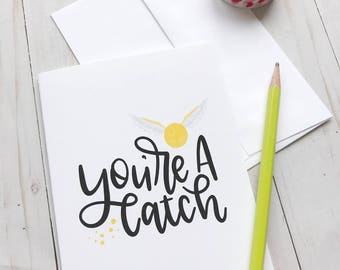 You're a Catch and I'm a Keeper - Harry Potter Inspired Hand lettered Cards, Funny Greeting Card, Valentine's Day, Golden Snitch, Quidditch
