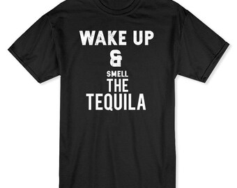 Wake Up! Smell The Tequila Men's Black T-shirt