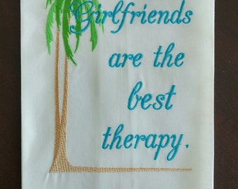 """Funny Saying """"Girlfriends are the Best Therapy""""  Embroidered Kitchen Linen Tea Towel Gift"""