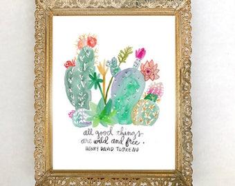 Cactus Print, Cactus Decor, Succulent Print, Succulent Gift, Watercolor Cactus, Cactus Nursery Art Print, All Good Things Are Wild And Free