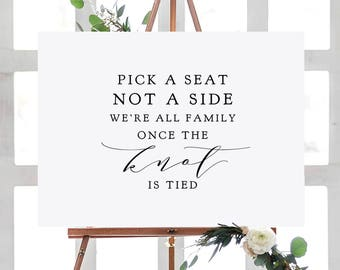 """Pick a Seat Not a Side, We're all Family Once the Knot is Tied, """"Wedding"""" Printable Signs 18x24"""", 24x36"""", A2, A1 sizes Download & Print"""