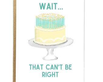Funny Birthday Card; Wait...That Can't Be Right; Birthday Candles; 40th Birthday; 50th Birthday; 60th Birthday; 70th Birthday; Cake