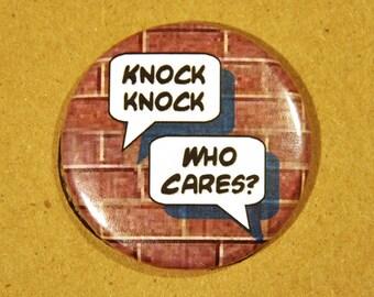 "Knock Knock Who Cares Comic 1.5"" Pinback Button"