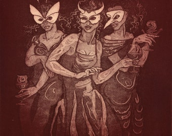 "Etching - ""Three Masked Girls"" - mysterious, sinister original art. Teracotta version, monochrome. Masquerade, masks & wine by Nancy Farmer"