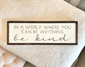 In a world where you can be anything be kind | Wood Signs | Farmhouse Decor | Inspirational Kids Gift | Be Kind | Farmhouse | Bedroom Decor