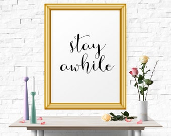 Motivational Poster, Stay Awhile, Typography Print, Inspirational Poster, Motivational Print, Minimalist Wall Art, Scandinavian Print