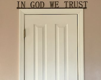Gorgeous In God We Trust metal wall and above the door sign