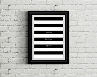 Be Bold | Instant print | Motivation | Quotes | Instant Download