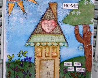 Mixed Media Home Where Your Story Begins