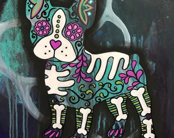 "French bulldog boston terrier dog sugar skull skeleton day of the dead acrylic painting print 8""x10"""
