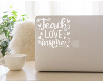 Teach Love Inspire Decal, Teacher Decal, Inspire Decal, Teacher Gift, Teacher Love Decal