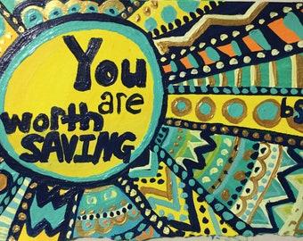 You are Worth Saving Original Painting