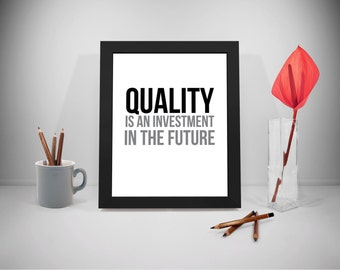 Quality Is An Investment, Quality Printable Quotes, Future Print Art, Business  Inspirational Prints, Office Decor, Office Art