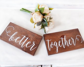 Better Together Signs- Wedding Chair Signs- Wedding Photo Prop- Engagement Photo Prop- Wooden Wedding Sign- Rustic Wedding Decor- Mr and Mrs