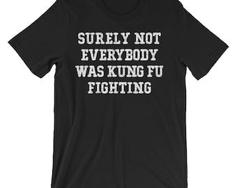 Not Everybody was Kung Fu Fighting - Unisex short sleeve t-shirt