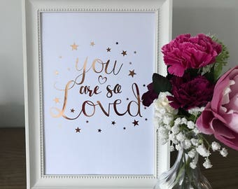 You Are So Loved Foil Print