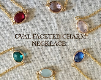 Oval Faceted Glass Charm Necklace with gold filled chain, Birthstone colour necklace, bridesmaid gift, sister gift, friend gift,