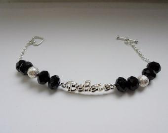 Believe bracelet. Faith bracelet. Bead, charm and chain bracelet. Black and silver bracelet.