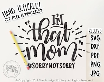 Mom SVG, Cut File, THAT Mom Cutting File, Mommy Cut File, Silhouette, Cricut, Mama Cut File, Mommy SVG, Mom Tee, SorryNotSorry Cut File