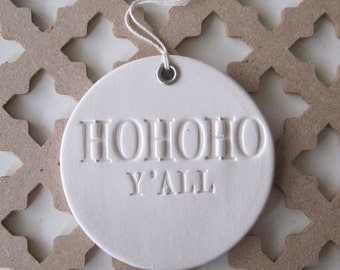 HO HO HO Y'All holiday Christmas ornament with text and silver grommet by Paloma's Nest