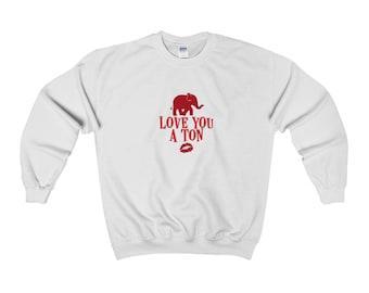 Love You A Ton, Valentine's Day Adult Sweatshirt,Valentine's Day, Mom Gift, Love