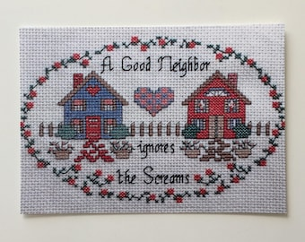 A Good Neighbor Ignores the Screams cross stitch - single postcard - shipped to you or direct to recipient