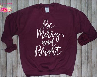 Be Merry and Bright, Women's Christmas Sweater, Christmas Sweatshirt, Christmas Pajamas, Women's Sweatshirt, Christmas Shirts for Women