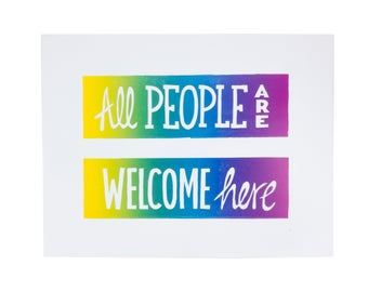 PRE ORDER - All People Are Welcome Here Letterpress Poster, Shop Window Sign, Art Print - 11x14