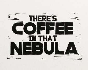 There's Coffee in that Nebula linocut, Star Trek Voyager quote Captain Janeway relief print