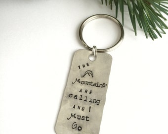 The Mountains are Calling and I Must Go key chain / gift mountain snowboard hiker ski outdoors cross country hike cabin woods hunter