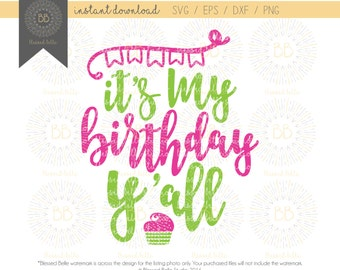 It's my birthday y'all svg, birthday svg eps, dxf, png file, Silhouette, Cricut
