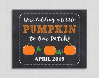 We're Adding a Pumpkin To Our Patch Pregnancy Announcement Sign, Fall Chalkboard Style Photo Prop, Custom Made, DIY PRINTABLE