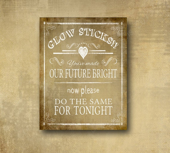 Printed Wedding Glow Stick sign, Glow stick wedding send off signage, You've made our future bright please do the same tonight Vintage heart