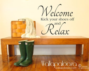 Welcome wall decal - kick of your shoes and relax - relax wall decal - Welcome to our home - Wallapalooza Wall Decals - Family Wall Decor